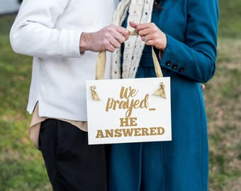 "Baby Announcement Sign ""We Prayed He Answered"" Religious 