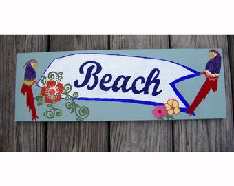 Beach Sign Hand Painted Beach Decor Parrots Flowers