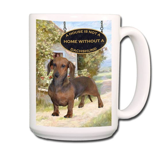 Dachshund a House is Not a Home Extra Large 15 oz Coffee Mug No 1