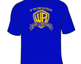 If You See Da Police Warn A Brother T-Shirt. Funny Cops The Novelty Parody T Shirt Awesome Cool Gag Gift Sarcastic Nerdy Geeky Nerd Tee