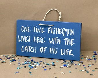 One Fine Fisherman Lives Here with the Catch of His Life Sign, Fishing Decor, Fishing Sign, Fisherman Sign, Cabin Sign, Fishing Gift