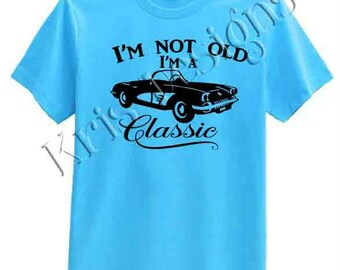I'm not old I'm a Classic SVG PNG JPG