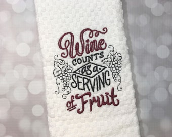 Wine Towel - Funny Wine Towel - Wine Counts as a Serving of Fruit - Kitchen Towel - Wine Gift - Wine Lover Gift - Hand Towel - Gift for Her