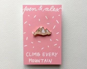 "Pin ""Climb every mountain"""