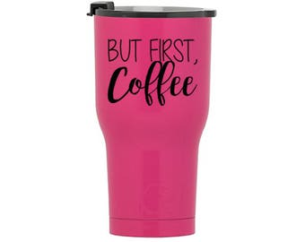 But First Coffee RTIC Tumbler, RTIC Cup, Personalized Rtic Cup, Rtic 20 and 30 oz tumbler, Custom Rtic