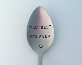 Yoda Best Dad Ever! Hand Stamped spoon-Valentines Dad-Birthday gift-Best Selling item-Star Wars Gift under 20-Customized spoon