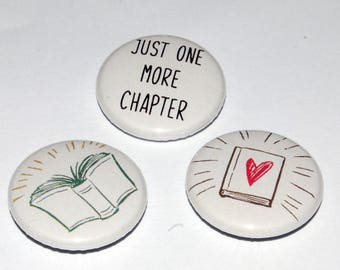Book Lover Button Badge Set 25mm / 1 inch Reading gift - Just One More Chapter