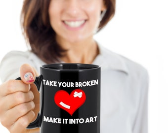 Inspirational Quote Mug - 'Take Your Broken Heart-Make It Into Art' Coffee Mug - Carrie Fisher Meryl Streep Gift Idea Tea Cup for Him or Her