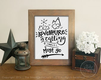 Adventure Printable File, Adventure Is Calling, And I Must Go, Wanderlust, Hand Lettered Wall Art, DIY Adventure Print Download, DIY Sign