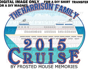 Printable Cruise Shirt Transfer Matching Family Cruise Shirts Cruise Vacation Shirts  Cruise Magnet Cruise Door Magnet
