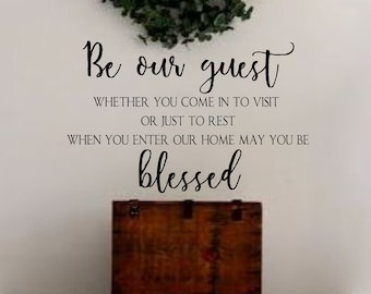 Be Our Guest May You Be Blessed- Vinyl Wall Decal- Bedroom Decor- Farmhouse Decor- Home Wall Decor