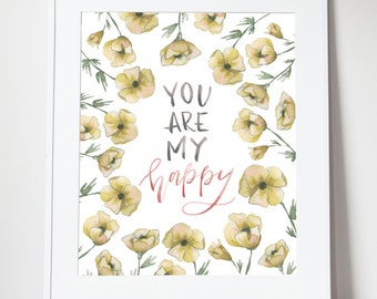 SALE // You Are My Happy Poster 18x24