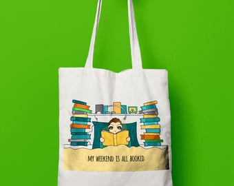 My Weekend is All Booked Tote Bag, Reading Tote Bag, Books Tote Bag, Literary Gift, Librarian Gift, Book worm Bag, Funny Gift for Readers