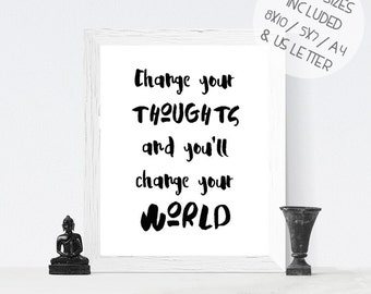 Black and white printable wall art, Change Your Thoughts and you'll change your world, monochrome scandinavian print
