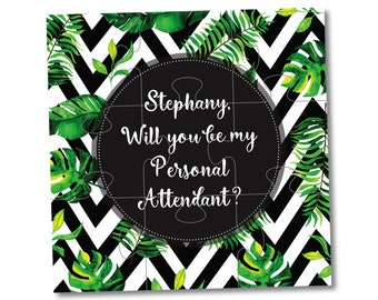 Tropical wedding invitation Will you be my Personal Attendant puzzle Bridesmaid invitation tropical leaves Personal Attendant invite jigsaw