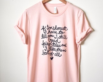 """Audrey Hepburn Quote """"I still read fairy-tales"""" Literary Gifts. Unisex Shirt- Sizes XS-4XL. Made To Order"""