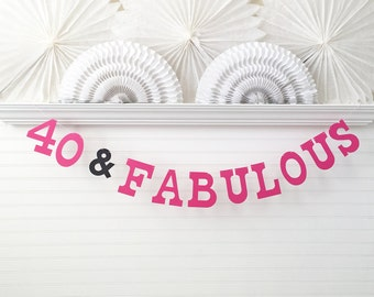 40 and Fabulous Banner - 5 inch Letters - Birthday Party Decor 40th Birthday Banner Birthday Party Banner 40th Party Garland Custom Colors