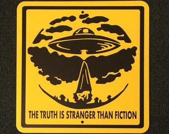 UFO Alien Abduction Truth is Stranger than Fiction 12 inch by 12 inch Metal Sign