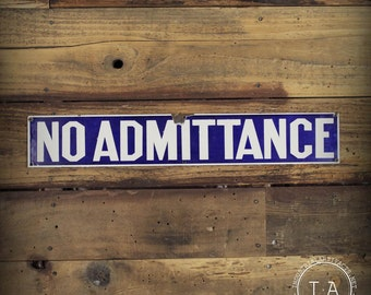 Vintage No Admittance Porcelain Warning Sign