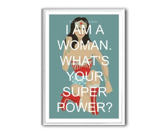 I am a Woman, what's your Superpower? poster print in various sizes