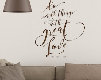 Do small things with great love - vinyl lettering Mother Teresa Quote Wall Decal