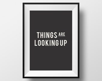 Motivational, Quote, Print, Quote Poster, Inspirational, Things are looking up, Printable, Wall Decor, Download, Instant