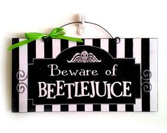 Beetlejuice inspired sign.