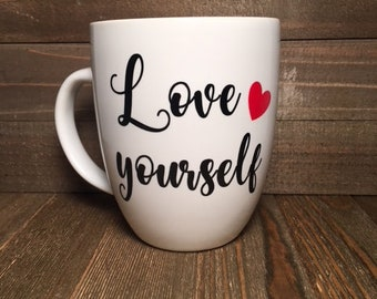 Coffe Mug Love Yourself