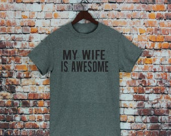 My Wife Is Awesome T-shirt- Men's shirt, Fathers day Gift, gifts for husband, anniversary, birthday, wedding, Husband Gifts, Shirts T-shirts