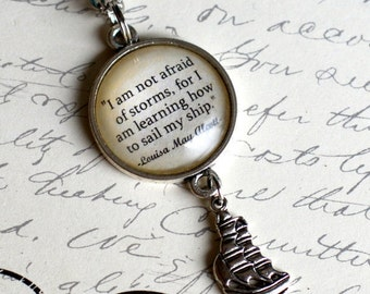 """Louisa May Alcott quote, """"I am not afraid of storms...."""" Little Women literary necklace jewelry"""