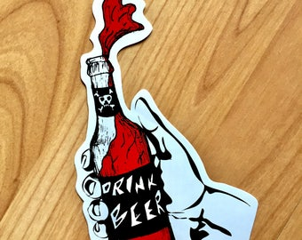 Drink Beer Sticker....