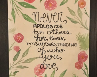 Never apologize to others... quote