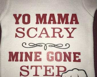 Yo Mama Scary Mine Gone Step onesie