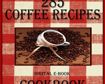 285 Coffee Recipes E-Book Cookbook DIgital Download