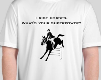 I ride horses Whats your Superpower T-Shirt