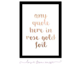 ROSE GOLD Foil - ANY Quote or Text - Custom Order - Framed A4 Print // Work Space, Home Office, Bedroom Wall Art, Friendship Gift