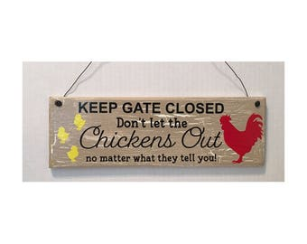 Don't Let The Chickens Out, Chicken Coop Sign Hen House Sign Kitchen Sign Wood Sign Roosters and Hens