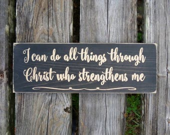 I can do all things through Christ sign,I can do all things,philippians 4 13,through Christ,bible verse sign,scripture sign,through Christ