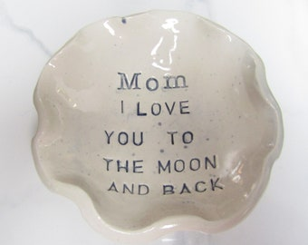 Mom I Love you to the Moon and Back Trinket Dish Ready to Ship FREE SHIPPING