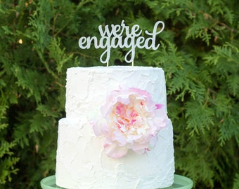 engagement cake topper, bridal shower cake topper, we're engaged cake topper, engagement decorations, engagement party, bridal party decor