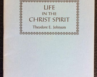 Life in the Christ Spirit Theodore E Johnson Sabbathday Lake Maine Shakers Observations on Shaker Theology