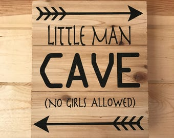 Little Man Cave (No Girls Allowed) Handmade Wood Sign Boy's Room Decoration