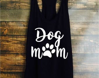 Dog mom tank top - dog mom shirt - mothers day gift - gift for mom - dog lover tank top - workout top - womens workout tank - workout shirt