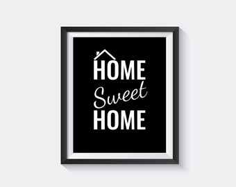 Home Sweet Home Black And White / Printable Wall Art/ Instant Download/ Minimalist Poster/ Home Decore