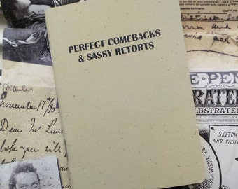 NEW- Pocket Notebook- Perfect Comebacks and Sassy Retorts