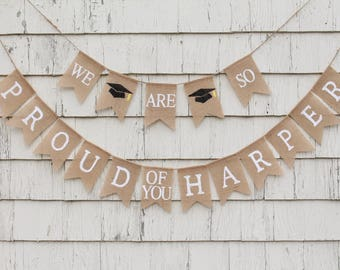 We Are So Proud of You Banner, Graduation Burlap Banner, Class of 2018 Burlap Bunting, Graduation Party Decorations, Class of 2018 Banner