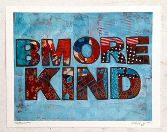 Bmore Kind Handlettered Mixed Media Art Print Baltimore Maryland Gifts For Him Gifts for Her