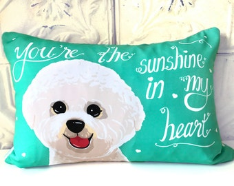 Personalized Bichon Frise Dog Pillow- You're The Sunshine In My Heart