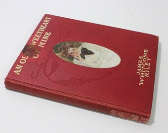 An Old Sweetheart of Mine by James Whitcomb Riley, 1902. Vintage book, book, fiction, literature, poetry, Valentines, love