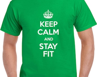 Keep Calm And Stay Fit T Shirt